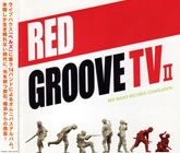 【RED GROOVE TV2】